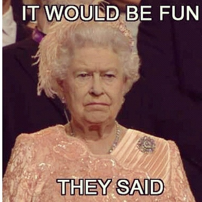 """They Said"" Tough Queen Image Macro 