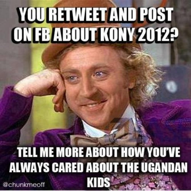 Snarktivist resistance to KONY 2012. | DerpDerpin/Know Your Meme